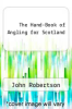 cover of The Hand-Book of Angling for Scotland