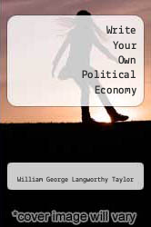 Cover of Write Your Own Political Economy  (ISBN 978-5518829367)