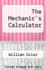 cover of The Mechanic`s Calculator