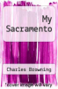 cover of My Sacramento
