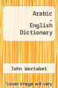 cover of Arabic - English Dictionary
