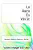 cover of Lo Raro Es Vivir (10th edition)