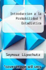 cover of Introduccion a la Probabilidad Y Estadistica