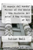 cover of El espejo del mundo/ Mirror of the World : Una historia del arte/ A New History of Art