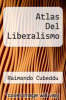 cover of Atlas Del Liberalismo