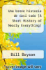 cover of Una breve historia de casi todo (A Short History of Nearly Everything) (2nd edition)