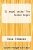 cover of El angel caido/ The Fallen Angel