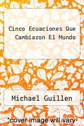 Cover of Cinco Ecuaciones Que Cambiaron El Mundo EDITIONDESC (ISBN 978-8483062289)