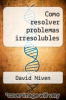 cover of Como resolver problemas irresolubles