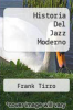 cover of Historia Del Jazz Moderno