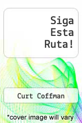 Siga Esta Ruta! by Curt Coffman - ISBN 9788495787330