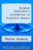 cover of European Commission`s Jurisdiction to Scrutinise Mergers (2nd edition)