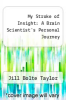 cover of My Stroke of Insight: A Brain Scientist`s Personal Journey