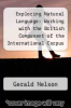 cover of Exploring Natural Language: Working with the British Component of the International Corpus of English