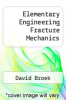 cover of Elementary Engineering Fracture Mechanics
