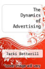 cover of The Dynamics of Advertising (1st edition)