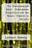 cover of The Shakespearean Ideal: Shakespeare Production and the Modern Theatre in Britain