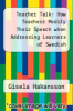cover of Teacher Talk: How Teachers Modify Their Speech when Addressing Learners of Swedish