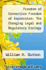 cover of Freedom of Connection Freedom of Expression : The Changing Legal and Regulatory Ecology Shaping the Internet