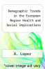 cover of Demographic Trends in the European Region Health and Social Implications