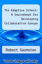 Cover of The Adaptive School: A Sourcebook for Developing Collaborative Groups 2 (ISBN 978-9337602781)