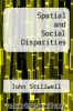 cover of Spatial and Social Disparities