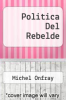 cover of Politica Del Rebelde