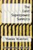 cover of The Last Superpower Summits