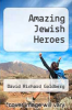 cover of Amazing Jewish Heroes