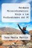 cover of Hardware Microinformatico: Viaje a Las Profundidades del PC (4th edition)
