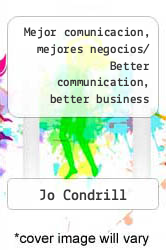 Cover of Mejor comunicacion, mejores negocios/ Better communication, better business EDITIONDESC (ISBN 978-9706438966)