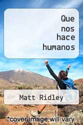 Cover of Que nos hace humanos  (ISBN 978-9707700390)