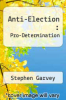 cover of Anti-Election : Pro-Determination