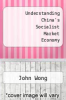 cover of Understanding China`s Socialist Market Economy