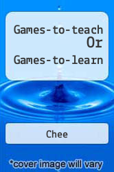 Games-to-teach Or Games-to-learn A digital copy of  Games-to-teach Or Games-to-learn  by Chee. Download is immediately available upon purchase!