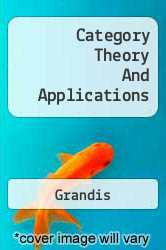 Category Theory And Applications A digital copy of  Category Theory And Applications  by Grandis. Download is immediately available upon purchase!