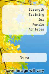 Strength Training for Female Athletes by Nsca - ISBN 9789991632384