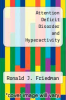 cover of Attention Deficit Disorder and Hyperactivity